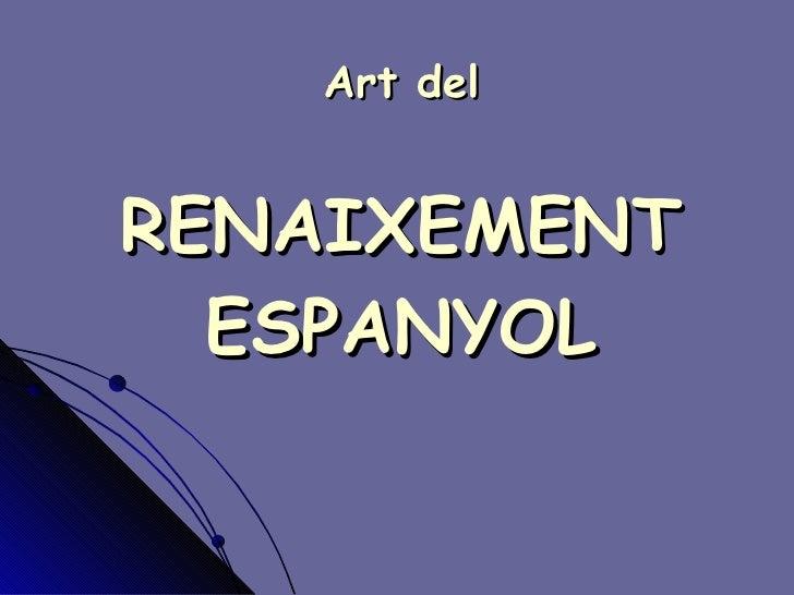 Art del   RENAIXEMENT ESPANYOL