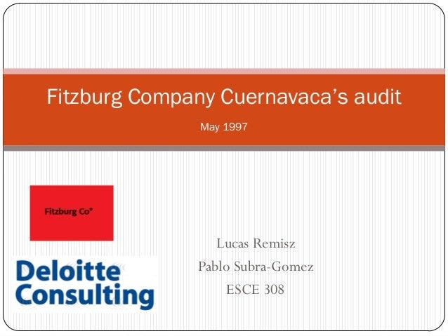 Lucas Remisz Pablo Subra-Gomez ESCE 308 Fitzburg Company Cuernavaca's audit May 1997