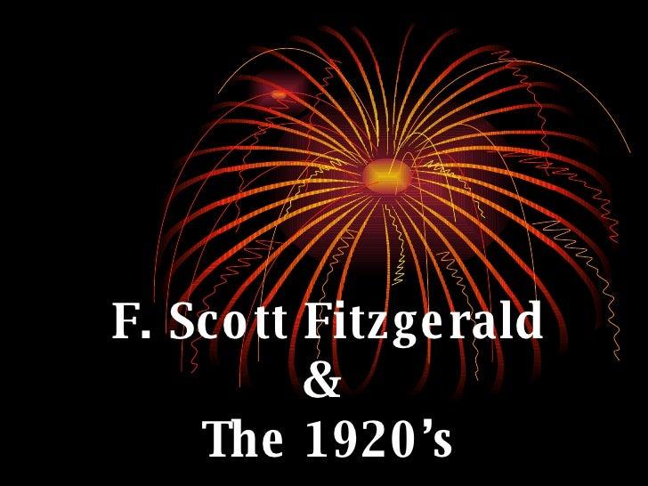 F. Scott Fitzgerald &  The 1920's