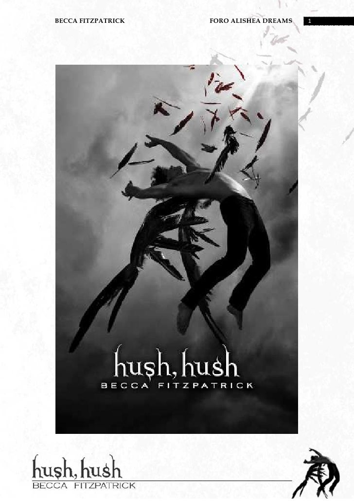 a review of hush hush a fantasy novel by becca fitzpatrick Hush, hush by becca fitzpatrick series review i am glad i read the entire thing, but if this isn't something you've spent your money on already i would tack.