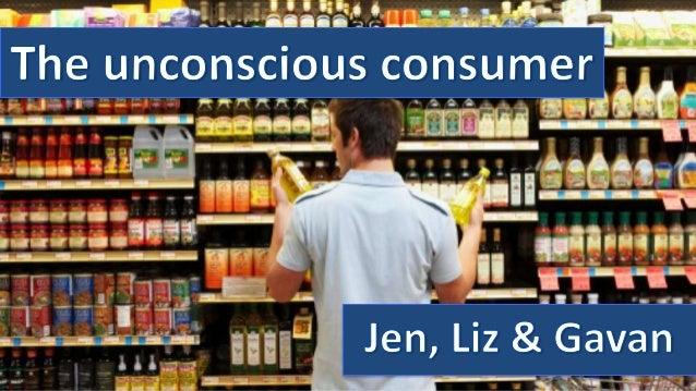 The Unconscious Consumer