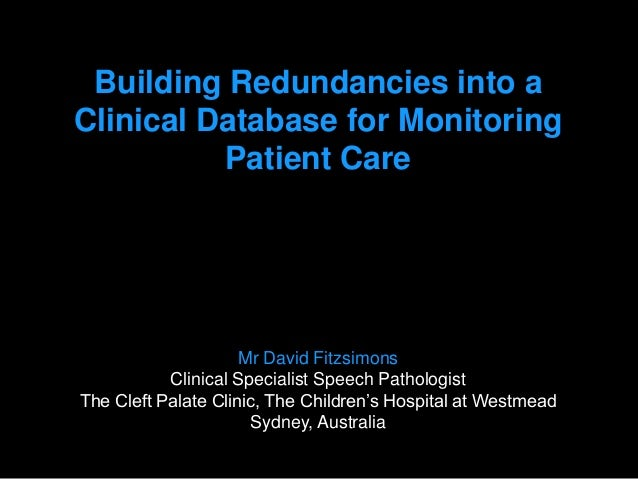 David Fitzsimons - Building Redundnacies into a Clinical Databse for Monitoring Patient Care