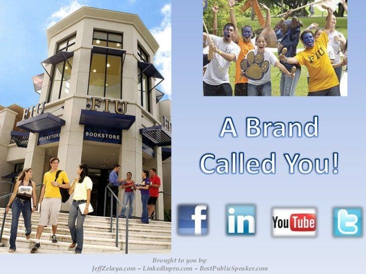 """FIU Presentation - A Brand Called """"You"""""""
