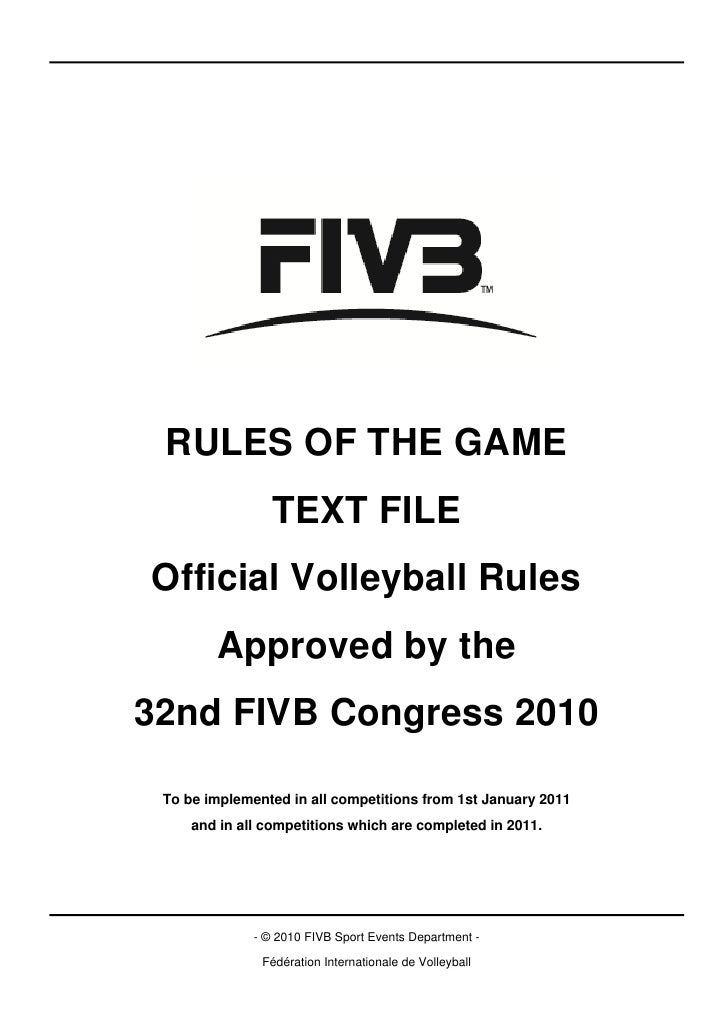 RULES OF THE GAME                 TEXT FILEOfficial Volleyball Rules        Approved by the32nd FIVB Congress 2010 To be i...