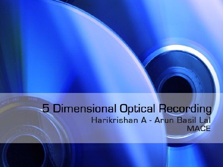 Five Dimensional Optical Recording (5D DVD)