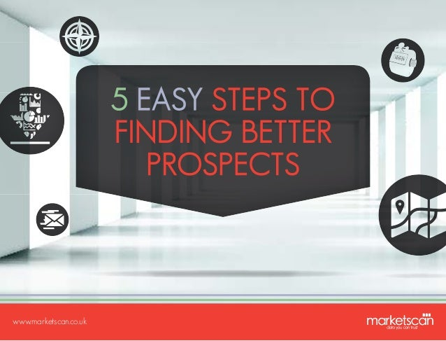 Five Easy Steps To Finding Better Prospects