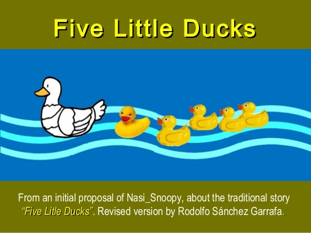 "Five Little DucksFive Little Ducks From an initial proposal of Nasi_Snoopy, about the traditional story ""Five Litle Ducks""..."