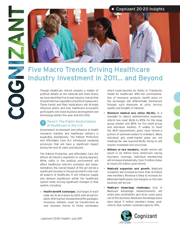 • Cognizant 20-20 InsightsFive Macro Trends Driving HealthcareIndustry Investment in 2011… and Beyond   Though healthcare ...