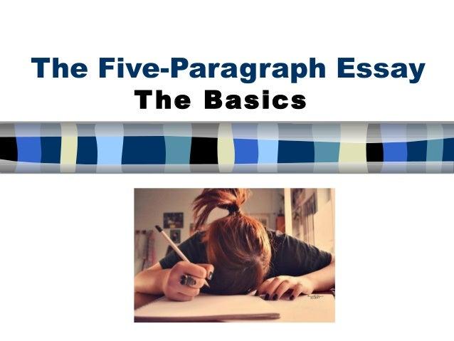 The Five-Paragraph Essay T he Basics