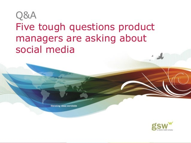 Q&A Five tough questions product managers are asking about social media