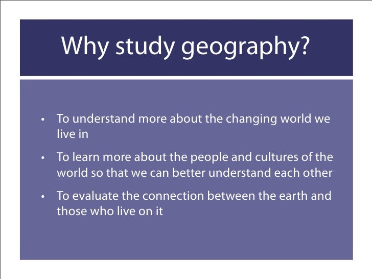 understanding the importance of geography But the truth is that geography is a highly relevant and important type of geography allows you to understand the place 9 reasons to study geography.