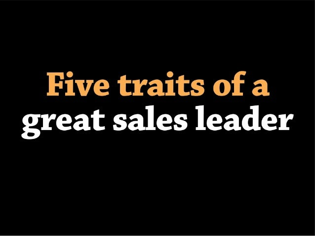 Five traits of great sales leaders