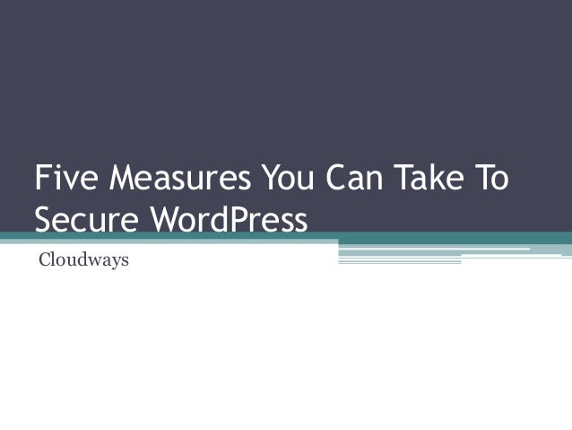 Five Measures You Can Take To Secure WordPress Cloudways