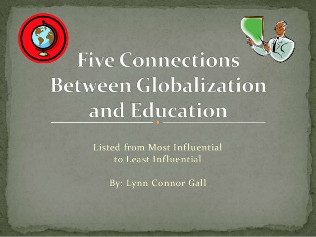 essays on globalization and education Essay on globalization: get plagiarism-free papers from top essay writers 9 globalization in education essay becoming a mother essay.