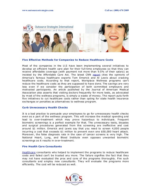 www.outsourcestrategies.com Call us: (800) 670 2809 Five Effective Methods for Companies to Reduce Healthcare Costs Most o...