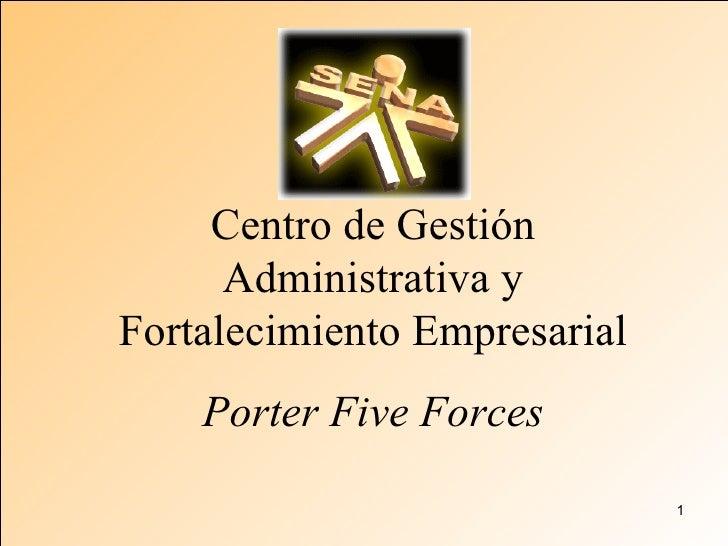 Centro de Gestión Administrativa y Fortalecimiento Empresarial Porter Five Forces