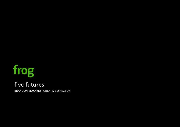 five futures