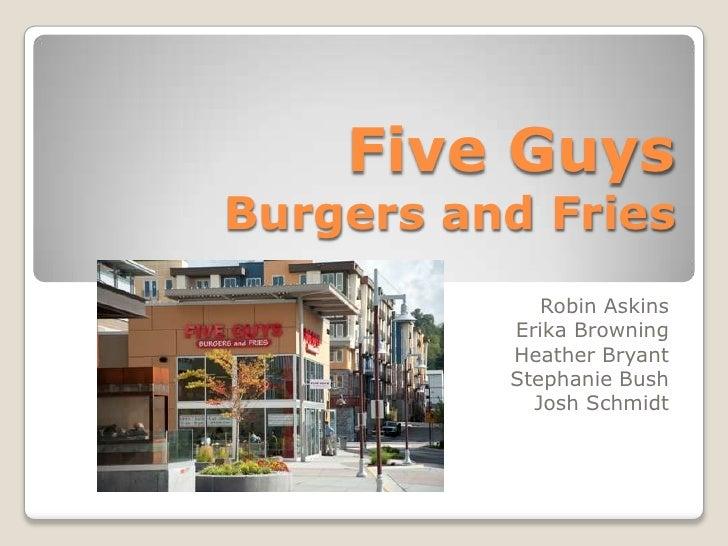 Five GuysBurgers and Fries<br />Robin Askins<br />Erika Browning<br />Heather Bryant<br />Stephanie Bush<br />Josh Schmidt...