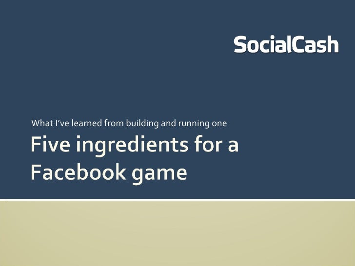Five Ingredients For A Facebook Game