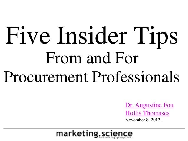 Five Insider Tips      From and ForProcurement Professionals                 Dr. Augustine Fou                 Hollis Thom...