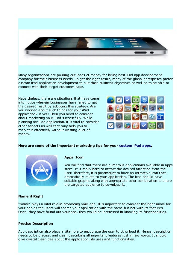 Many organizations are pouring out loads of money for hiring best iPad app developmentcompany for their business needs. To...