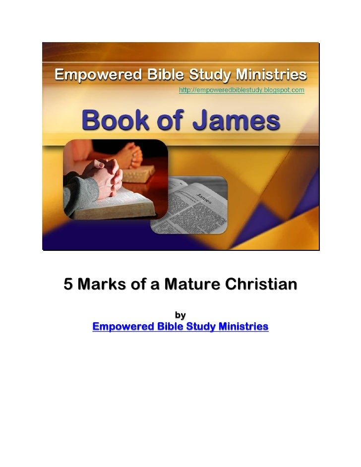5 Marks of a Mature Christian                  by   Empowered Bible Study Ministries