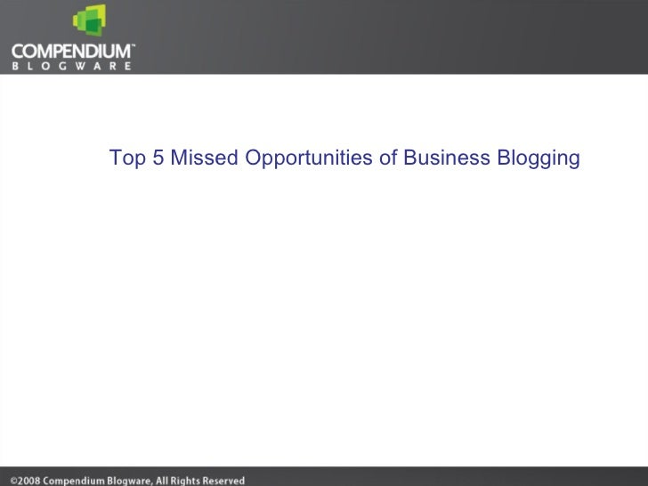 Top 5 Missed Opportunities of Business Blogging