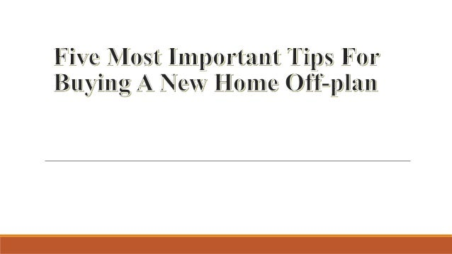 Important tips for buying a new home off planWITH the property market successful  house prices growing and a range of Government initiatives inspiring