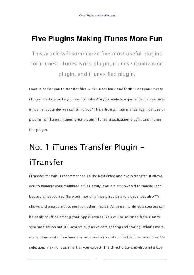 Copy Right www.imelfin.com 1 Five Plugins Making iTunes More Fun This article will summarize five most useful plugins for ...
