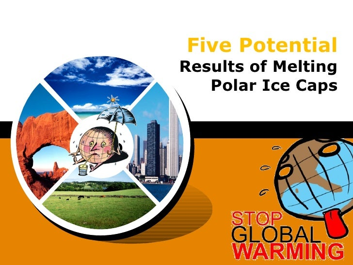 Five Potential  Results of Melting Polar Ice Caps