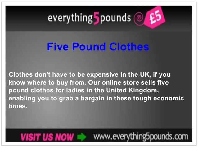 Five Pound Clothes Clothes don't have to be expensive in the UK, if you know where to buy from. Our online store sells fiv...