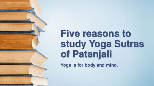 the contribution of patanjalis yoga suta Yoga sutras are considered to serve as the basis of the yogic techniques maharishi patanjali, the father of yoga, compiled 195 sutras, which serve as a framework for integrating yoga into the daily routine and leading an ethical life.