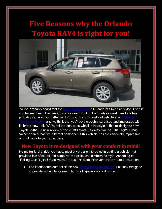 Five Reasons why the Orlando       Toyota RAV4 is right for you!You've probably heard that the new Toyota RAV4 in Orlando ...