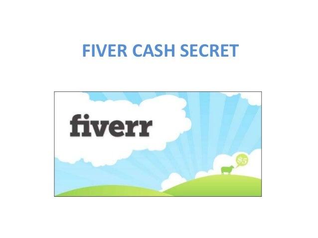 FIVER CASH SECRET