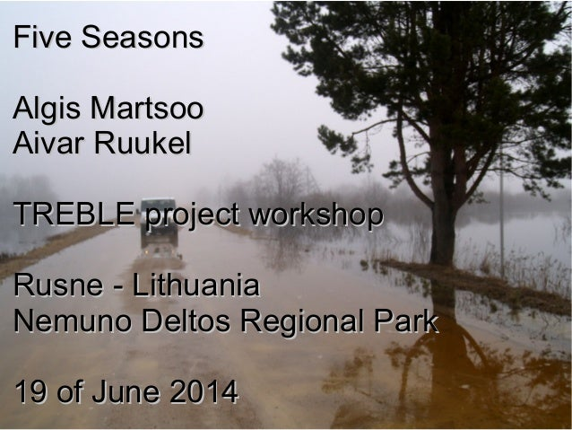 Five Seasons : Soomaa for Nemunas Delta