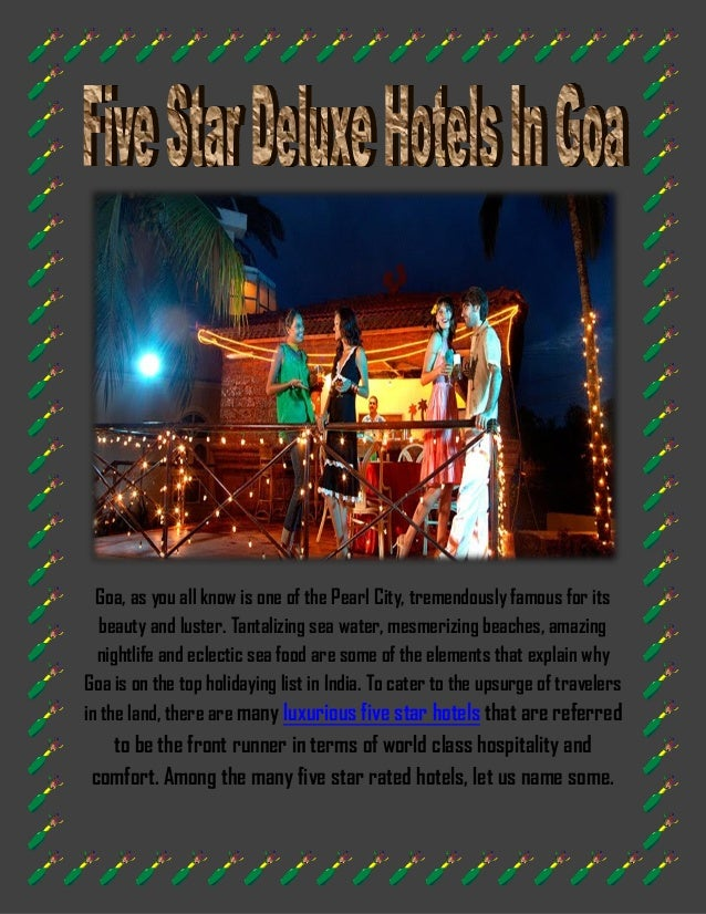 Goa, as you all know is one of the Pearl City, tremendously famous for its   beauty and luster. Tantalizing sea water, mes...