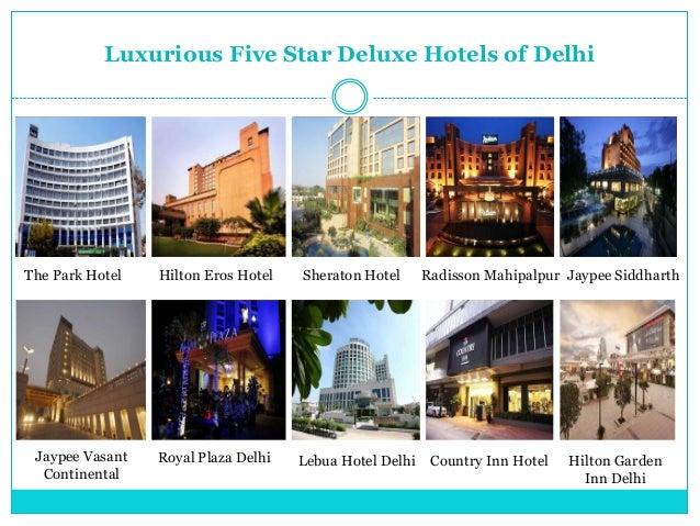 Luxurious Five Star Deluxe Hotels of DelhiThe Park Hotel   Hilton Eros Hotel   Sheraton Hotel      Radisson Mahipalpur Jay...