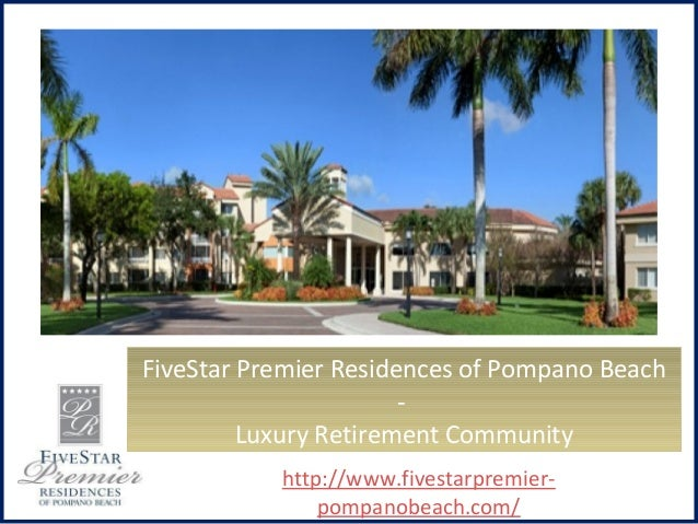 FiveStar Premier Residences of Pompano Beach - Luxury Retirement Community http://www.fivestarpremier- pompanobeach.com/