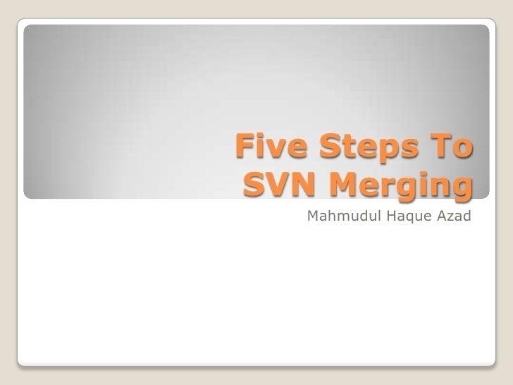Five Steps To Svn Merging