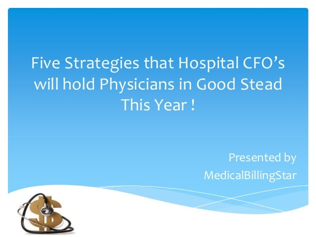 Five strategies that hospital CFO's will hold physicians during 2013