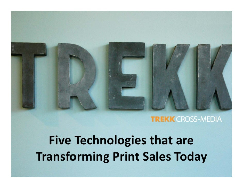 Five Technologies that are  Transforming Print Sales Today T    f    i P i tS l T d