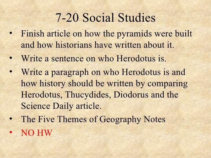 7-20 Social Studies• Finish article on how the pyramids were built  and how historians have written about it.• Write a sen...