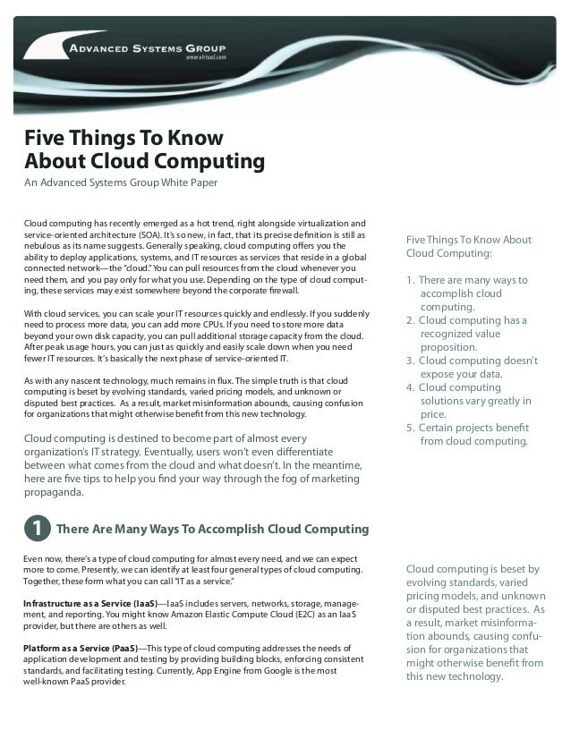 Five Things To Know Cloud computing is beset by evolving standards, varied pricing models, and unknown or disputed best pr...
