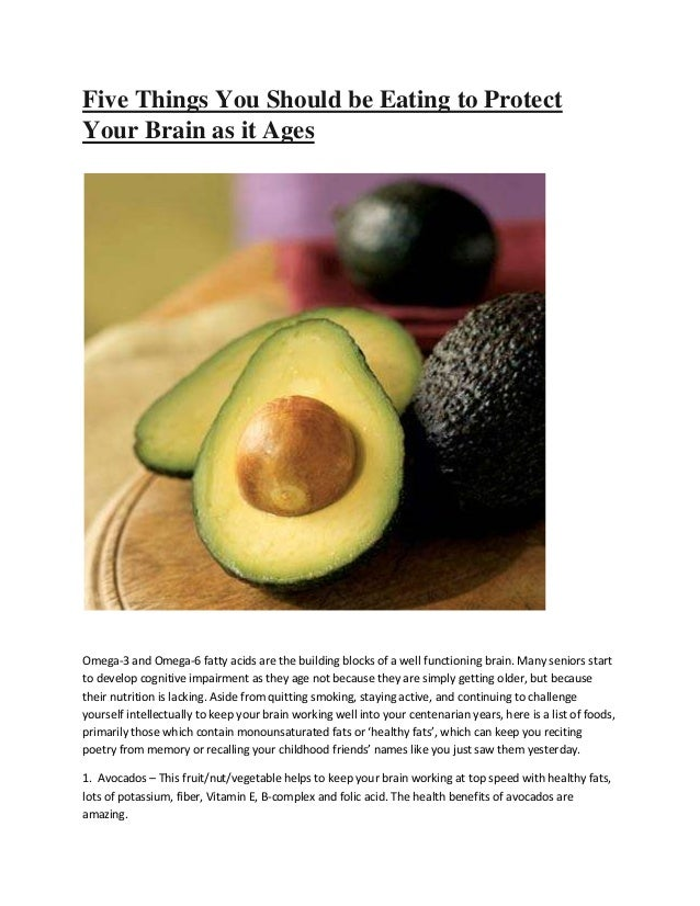 Five Things You Should be Eating to Protect Your Brain as it Ages Omega-3 and Omega-6 fatty acids are the building blocks ...
