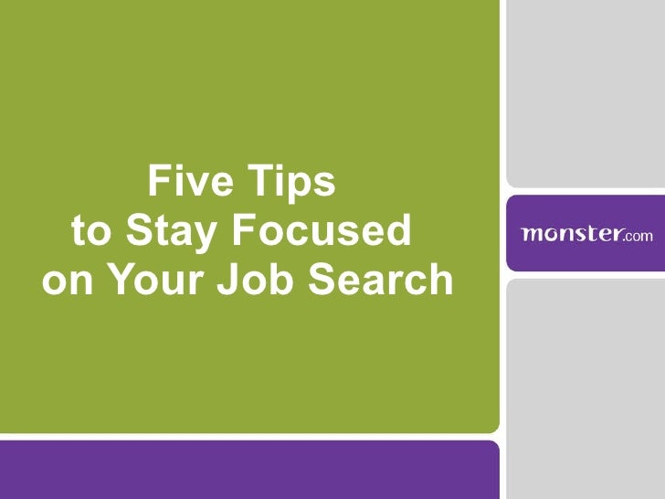 Five Tips  to Stay Focused  on Your Job Search
