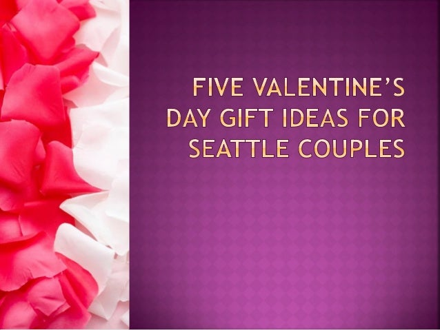 Five valentine s day gift ideas for seattle couples for Valentine day ideas for couples