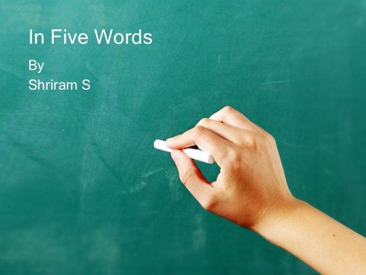 In Five Words By Shriram S