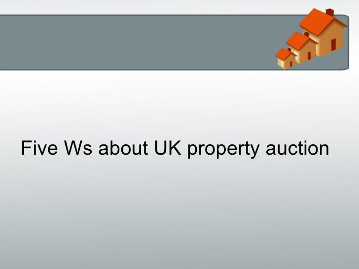 Five ws about uk property auction
