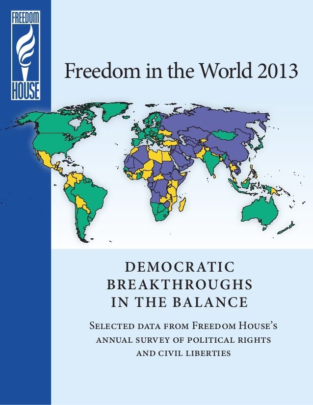 Freedom in the World 2013       DEMO CRATIC     BREAKTHROUGHS     IN THE BAL ANCE  Selected data from Freedom House's   an...