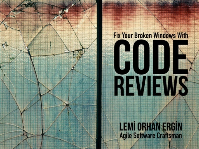 Fix Your Broken Windows With Code Reviews - phpist14